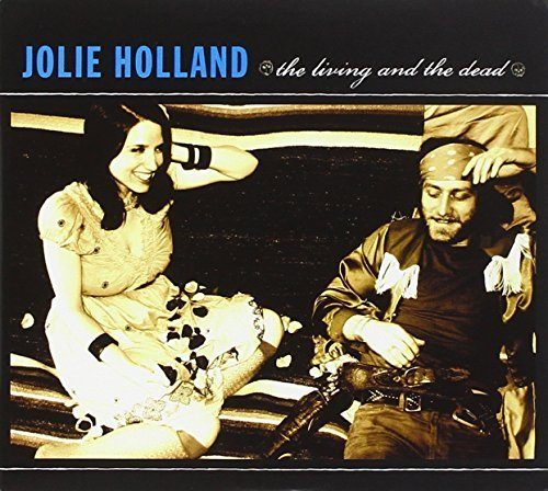 Jolie Holland Living & The Dead