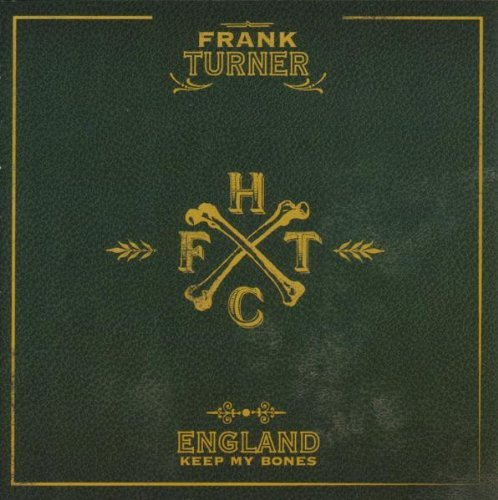 Frank Turner England Keep My Bones