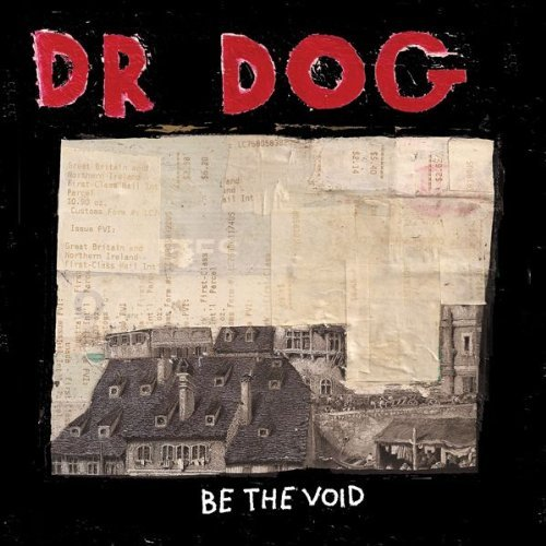 Dr. Dog Be The Void