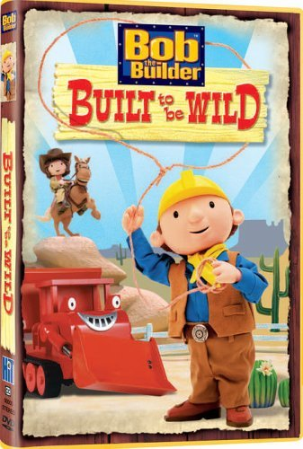 Built To Be Wild Bob The Builder Chnr