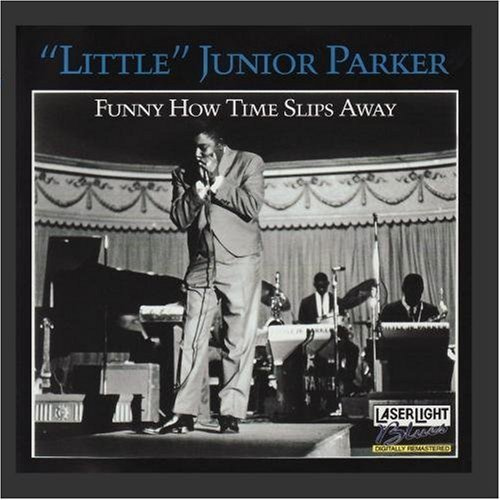 Junior Parker Funny How Time Slips Away