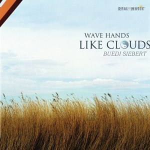 Buedi Siebert Wave Hands Like Clouds