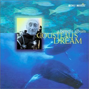 Cousteau's Dream Cousteau's Dream Vangelis Yanni Kenny G Aria T T Jacques Yves Cousteau