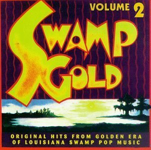 Swamp Gold Vol. 2 Swamp Gold Allan Broussard Dale & Grace Swamp Gold
