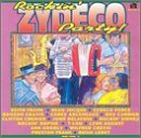 Rockin' Zydeco Party Rockin' Zydeco Party Jocque Chenier August Goodly Arceneaux Carrier Delafose