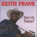 Keith Frank What's His Name?