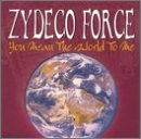 Zydeco Force You Mean The World To Me