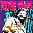 Wayne & Zydecajun Toups Back To The Bayou