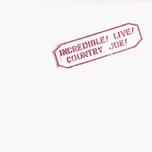 Country Joe Mcdonald Incredible! Live!