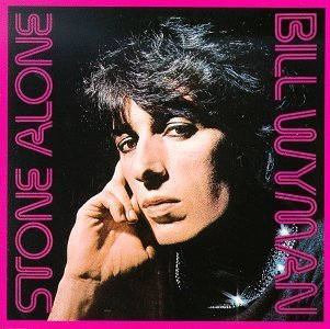 Bill Wyman Stone Alone