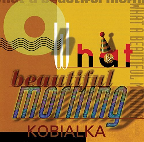 Daniel Kobialka Oh What A Beautiful Morning