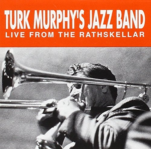Turk Murphy Vol. 1 Live From The Rathskell