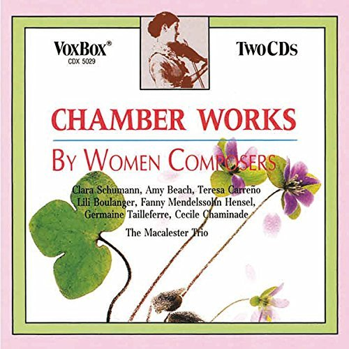 Chaminade Schumann Mendelsshon Chamber Music By Woman Compose Malcalester Trio
