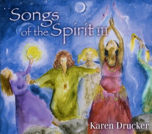 Karen Drucker Vol. 3 Songs Of The Spirit