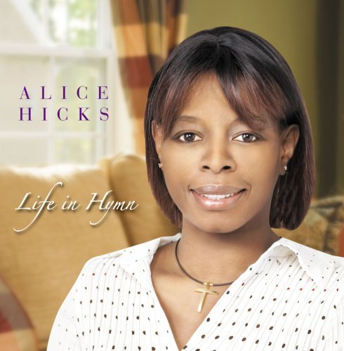 Alice Hicks Life In Hymn