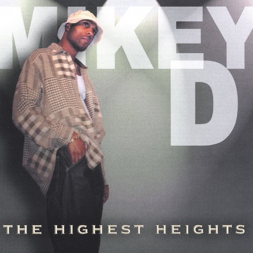 Mikey D. Highest Heights