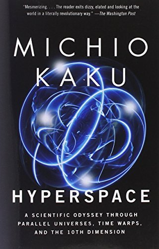 Michio Kaku Hyperspace A Scientific Odyssey Through Parallel Universes