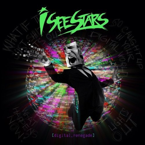 I See Stars Digital Renegade