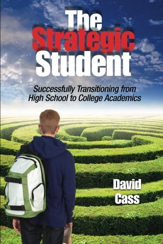 David Cass The Strategic Student Successfully Transitioning From High School To Co