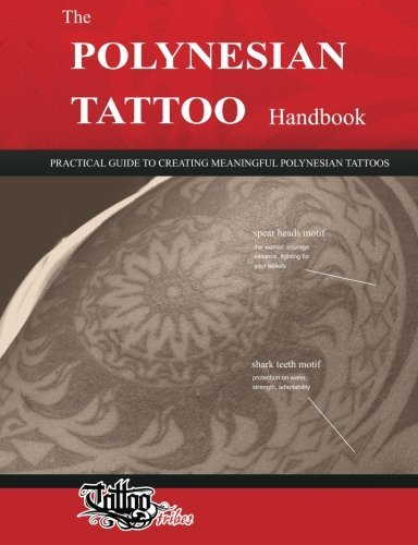 Roberto Gemori The Polynesian Tattoo Handbook Practical Guide To Creating Meaningful Polynesian