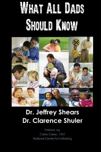 Dr Jeffrey Shears What All Dads Should Know
