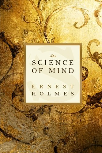 Ernest Holmes The Science Of Mind