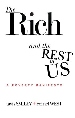 Tavis Smiley The Rich And The Rest Of Us A Poverty Manifesto 0002 Edition;