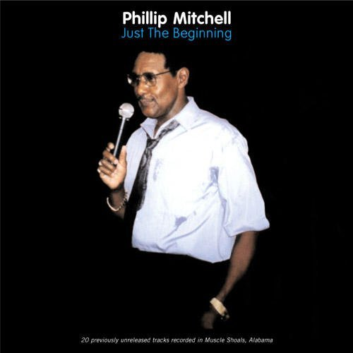 Phillip Mitchell Just The Beginning