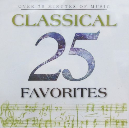 25 Classical Favorites 25 Classical Favorites Mozart Tchaikovsky Brahms &