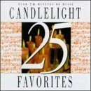 25 Candlelight Favorites 25 Candlelight Favorites Joplin Elgar Strauss Offenbach Daquin Mussorgsky