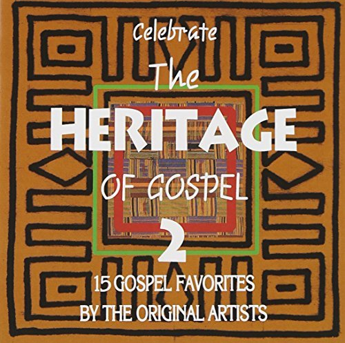 Heritage Of Gospel Vol. 2 Celebrate The Heritage Heritage Of Gospel