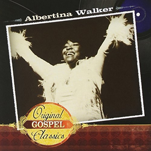 Albertina Walker Original Gospel Classics