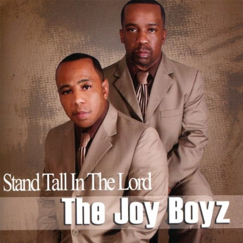 Joy Boyz Stand Tall In The Lord