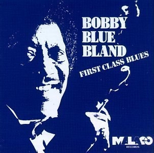 Bobby Blue Bland First Class Blues