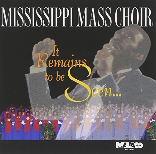 Mississippi Mass Choir It Remains To Be Seen