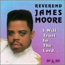 Rev. James Moore I Will Trust In The Lord