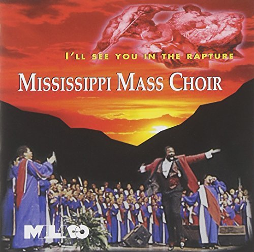 Mississippi Mass Choir I'll See You In The Rapture Feat. Hawkins Biggham Moore Williams