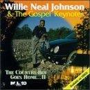 Willie Neal Johnson Country Boy Goes Home Ii