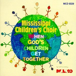 Mississippi Children's Choir When God's Children Get Togeth