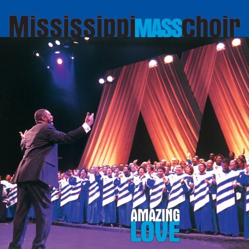 Mississippi Mass Choir Amazing Love