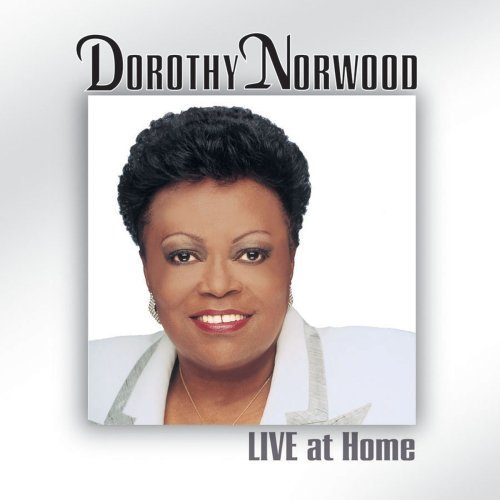 Dorothy Norwood Live At Home