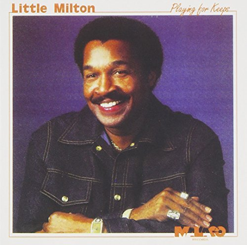 Little Milton Playing For Keeps