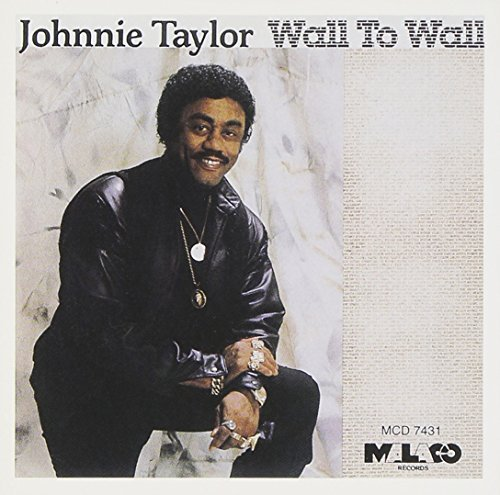Johnnie Taylor Wall To Wall