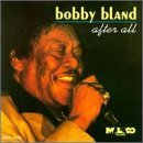 Bobby Blue Bland After All