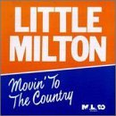 Little Milton Movin' To The Country