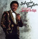 Johnnie Taylor (i Know It's Wrong But I) Just