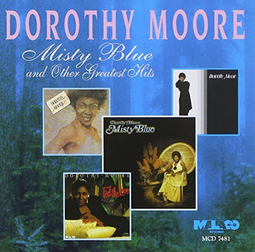 Dorothy Moore Misty Blue & Other Greatest Hi