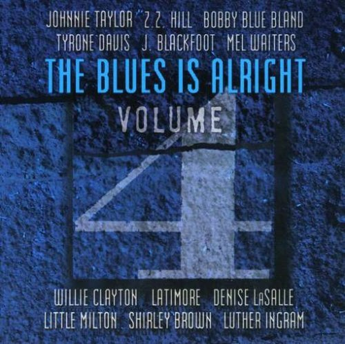 Blues Is Alright Vol. 4 Blues Is Alright Blues Is Alright