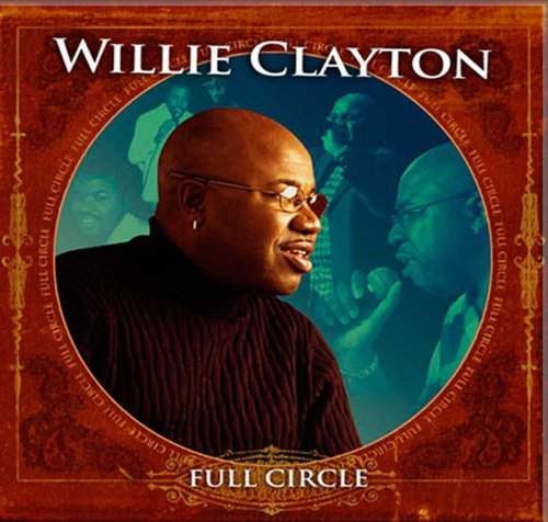 Willie Clayton Full Circle