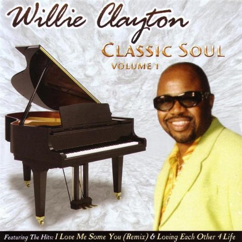 Willie Clayton Vol. 1 Classic Soul
